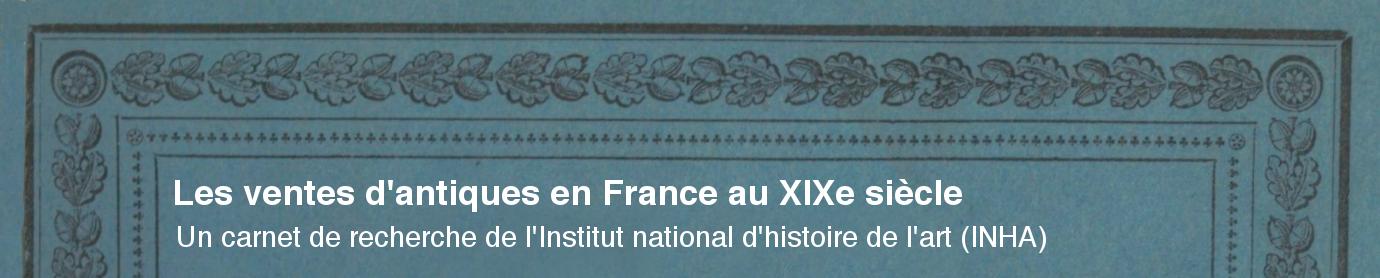 Les ventes d'antiques en France au XIXe siècle